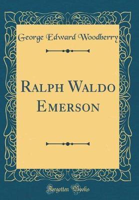 Ralph Waldo Emerson (Classic Reprint)