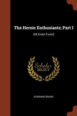 The Heroic Enthusiasts; Part I