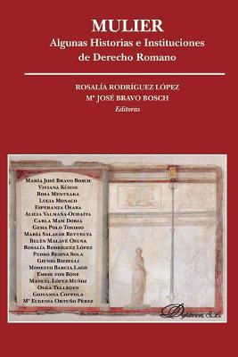 Mulier. Algunas historias e instituciones de Derecho Romano (Incluye CD)