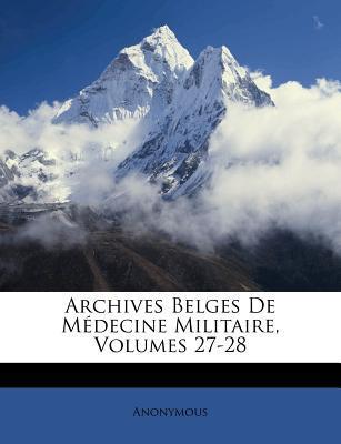 Archives Belges de Medecine Militaire, Volumes 27-28