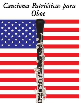 Canciones Patrióticas para Oboe / Patriotic Songs for Oboe