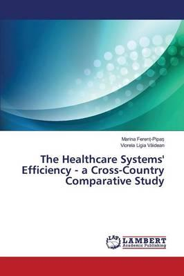 The Healthcare Systems' Efficiency - a Cross-Country Comparative Study