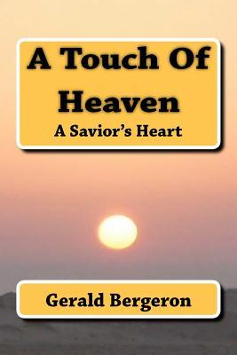 A Touch of Heaven / a Savior's Heart