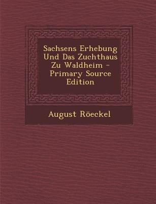 Sachsens Erhebung Und Das Zuchthaus Zu Waldheim