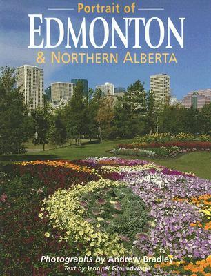 A Portrait of Edmonton & Northern Alberta