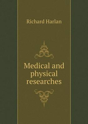 Medical and Physical Researches