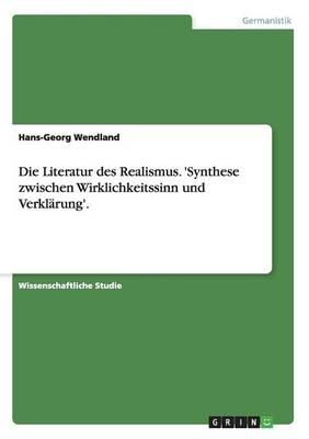 Die Literatur des Realismus. 'Synthese zwischen Wirklichkeitssinn und Verklärung'