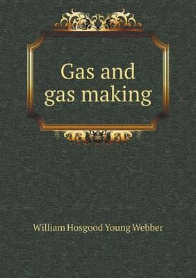Gas and Gas Making