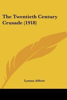 The Twentieth Century Crusade (1918)