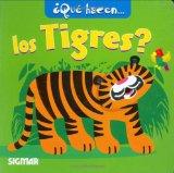 Que hacen los tigres? / What do the Tigers do?