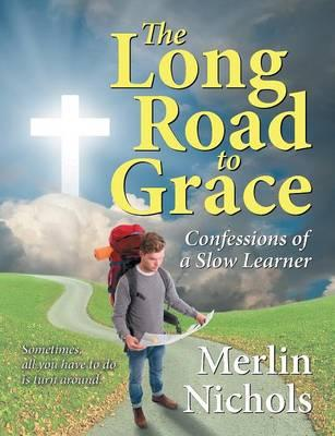 The Long Road to Grace