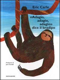 «Adagio, adagio, adagio» dice il bradipo
