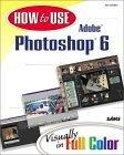 How to Use Adobe Photoshop 6