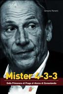 Mister 4-3-3. Dalla Primavera di Praga a Zemanlandia