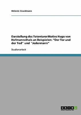 Darstellung des Totentanz-Motivs Hugo von Hofmannsthals an Beispielen