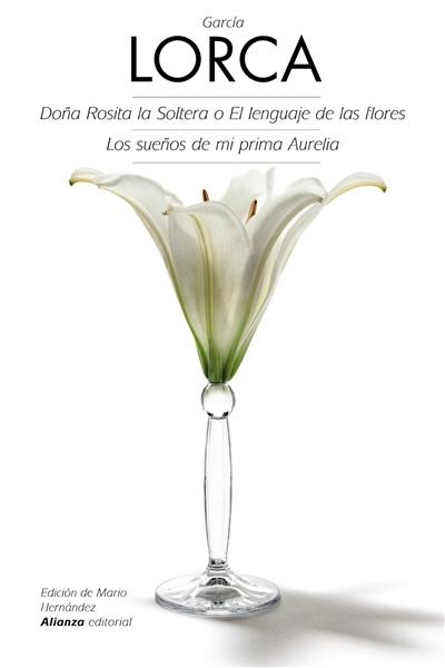 Doña Rosita la Soltera o El lenguaje de las flores - Los sueños de mi prima Aurelia