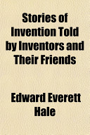 Stories of Invention Told by Inventors and Their Friends