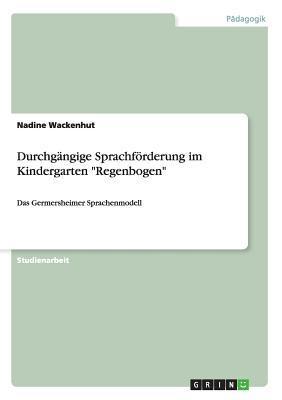 """Durchgängige Sprachförderung im Kindergarten """"Regenbogen"""""""
