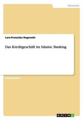 Das Kreditgeschäft im Islamic Banking