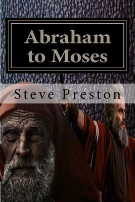 Abraham to Moses