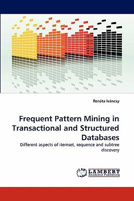 Frequent Pattern Mining in Transactional and Structured Databases