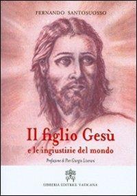 Il figlio Gesù e le ingiustizie del mondo