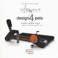 Design 4 pets. Progetti a 4 zampe. Interpretare il presente. Ediz. a colori