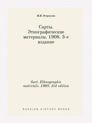 Sart. Ethnographic Materials. 1908. 3rd Edition
