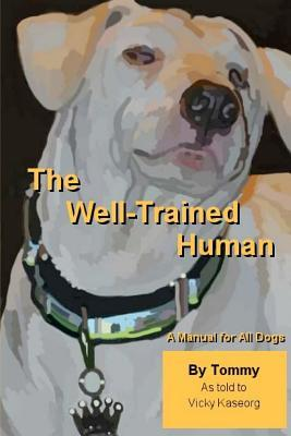 The Well Trained Human