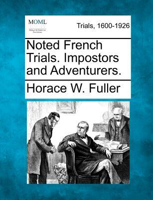 Noted French Trials. Impostors and Adventurers.