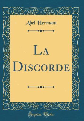 La Discorde (Classic Reprint)