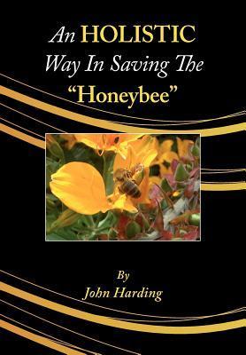 An Holistic Way in Saving the Honeybee