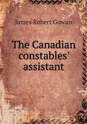 The Canadian Constables' Assistant