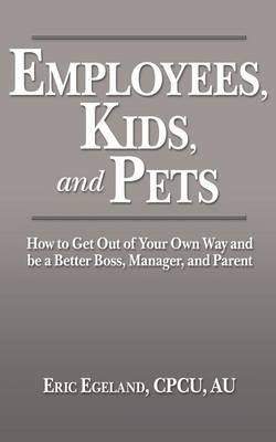 Employees, Kids, and Pets