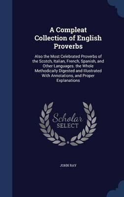 A Compleat Collection of English Proverbs