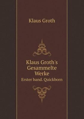 Klaus Groth's Gesammelte Werke Erster Band. Quickborn