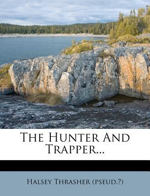 The Hunter and Trapper.