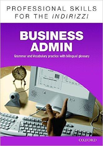 Oxford professional skills. Business administration. Per le Scuole superiori. Con espansione online
