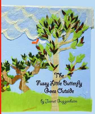 The Fussy Little Butterfly Goes Outside
