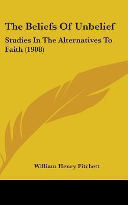 The Beliefs of Unbelief