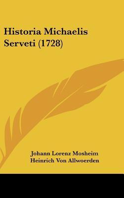 Historia Michaelis Serveti (1728)