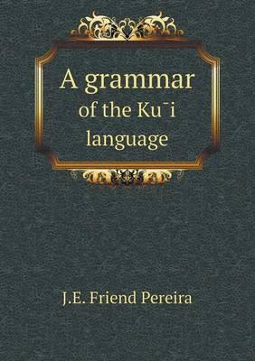 A Grammar of the Ku I Language