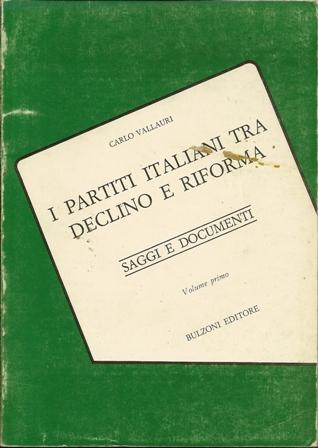I partiti italiani tra declino e riforma (Vol. I)