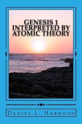 Genesis 1 Interpreted by Atomic Theory