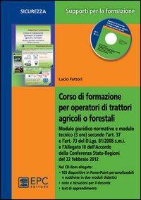 Corso di formazione per operatori di trattori agricoli o forestali. Con CD-ROM