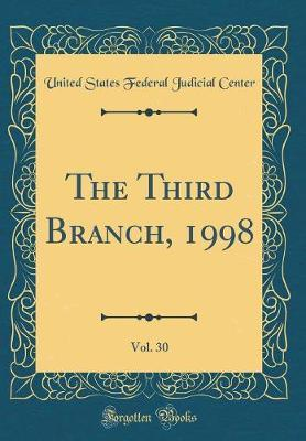 The Third Branch, 1998, Vol. 30 (Classic Reprint)