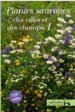 Plantes sauvages des villes et des champs: Plantes sauvages des villes et des champs ; v. 2