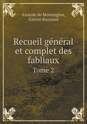 Recueil General Et Complet Des Fabliaux Tome 2