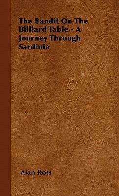 The Bandit On The Billiard Table - A Journey Through Sardinia