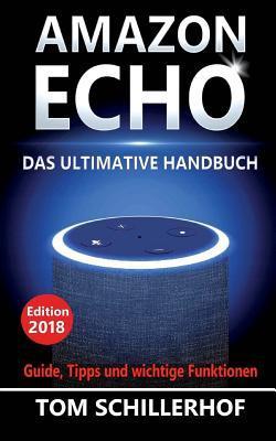 Amazon Echo - Das ultimative Handbuch